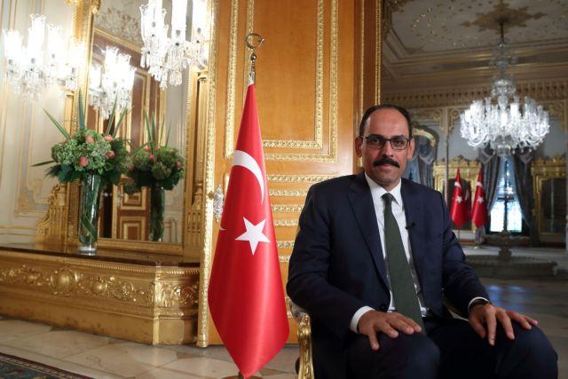 Καλίν προς Ευρωπαίους: Μην τα περιμένετε όλα από την Τουρκία | tanea.gr